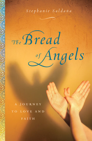 The Bread of Angels by Stephanie Saldana