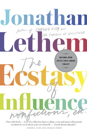 The Ecstasy of Influence by Jonathan Lethem