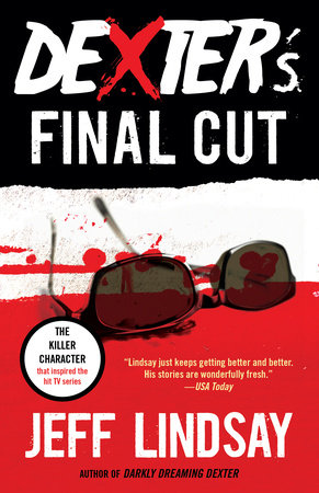 Dexter's Final Cut by Jeff Lindsay