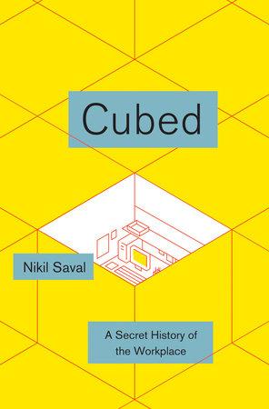 Cubed by Nikil Saval