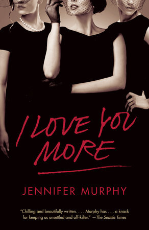 I Love You More by Jennifer Murphy