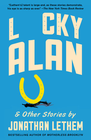 Lucky Alan by Jonathan Lethem