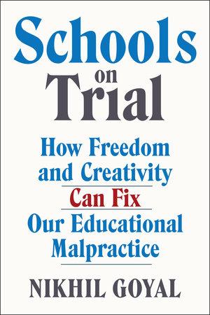 Schools on Trial by Nikhil Goyal