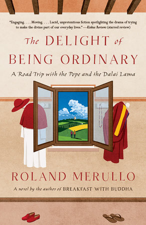 The Delight of Being Ordinary by Roland Merullo