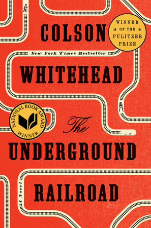The Underground Railroad (National Book Award Winner) (Oprah's Book Club) by Colson Whitehead