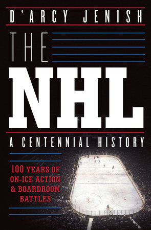 The NHL by D'Arcy Jenish