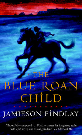 The Blue Roan Child by Jamieson Findlay