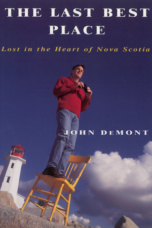 The Last Best Place by John Demont