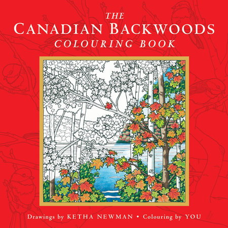 The Canadian Backwoods Colouring Book by Ketha Newman