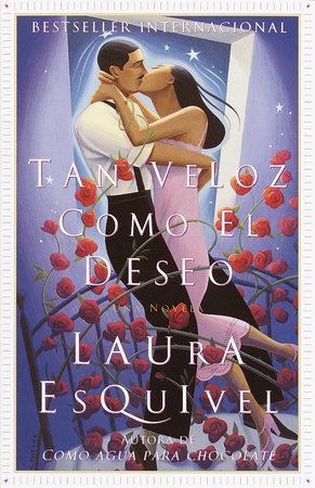Tan veloz como el deseo by Laura Esquivel