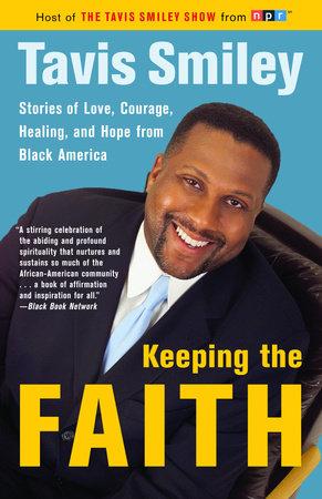 Keeping the Faith by Tavis Smiley
