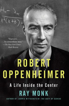 Robert Oppenheimer by Ray Monk