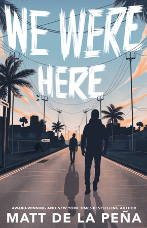 We Were Here by Matt de la Peña