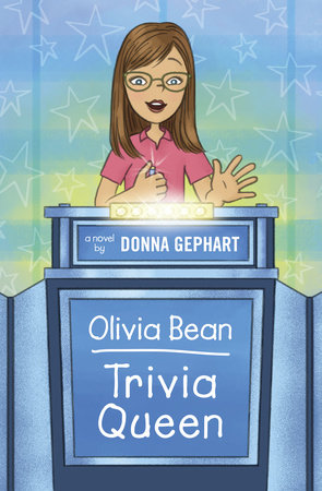 Olivia Bean, Trivia Queen by Donna Gephart