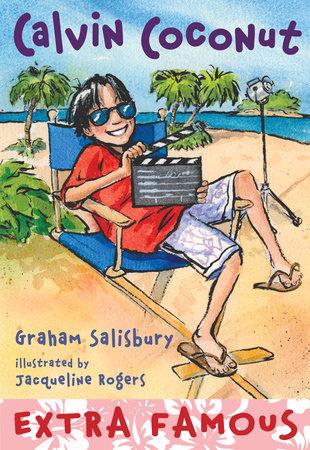 Calvin Coconut #9: Extra Famous by Graham Salisbury