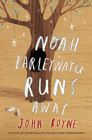 Noah Barleywater Runs Away by John Boyne
