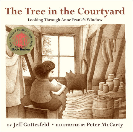 The Tree in the Courtyard: Looking Through Anne Frank's Window by Jeff Gottesfeld