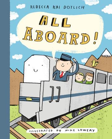 All Aboard! by Rebecca Kai Dotlich