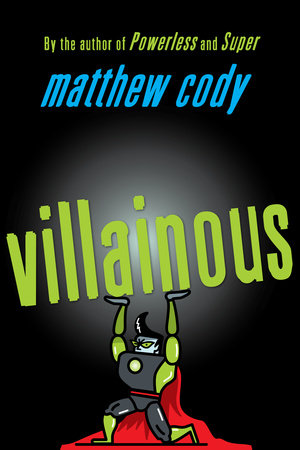 Villainous by Matthew Cody