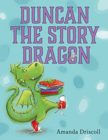 Duncan the Story Dragon by Amanda Driscoll