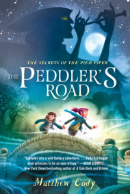 The Secrets of the Pied Piper 1: The Peddler's Road