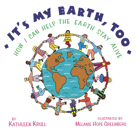 It's My Earth, Too! by Kathleen Krull