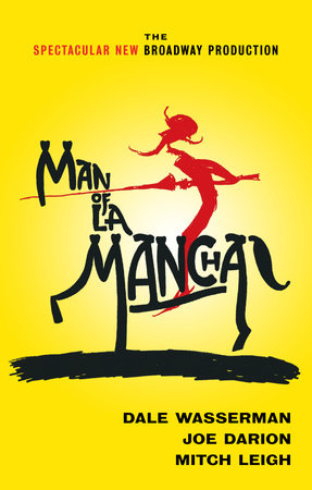 MAN OF LA MANCHA by Dale Wasserman
