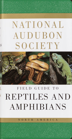 National Audubon Society Field Guide to Reptiles and Amphibians