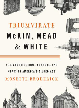 Triumvirate: McKim, Mead & White