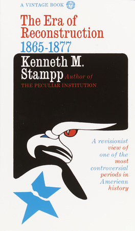 The Era of Reconstruction by Kenneth M. Stampp