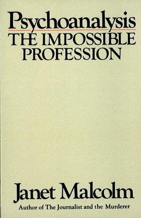 Psychoanalysis by Janet Malcolm