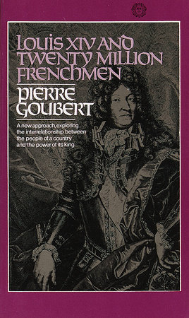 Louis XIV and Twenty Million Frenchmen