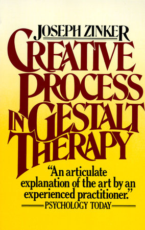 Creative Process in Gestalt Therapy by Joseph Zinker