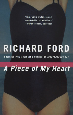 A Piece of My Heart by Richard Ford