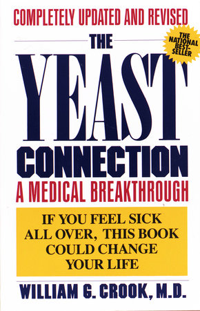 The Yeast Connection by William G. Crook