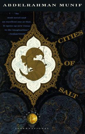 Cities of Salt by Abdelrahman Munif