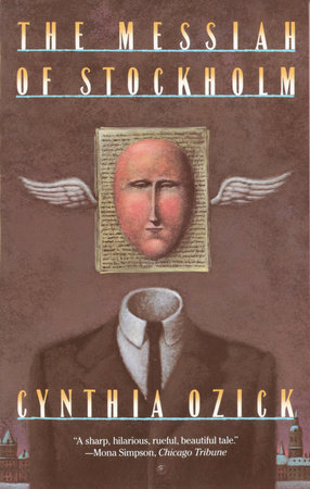 The Messiah of Stockholm by Cynthia Ozick