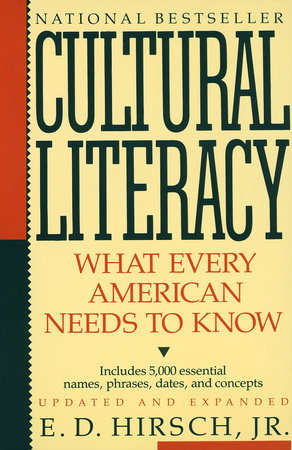 Cultural Literacy by E.D. Hirsch, Jr.