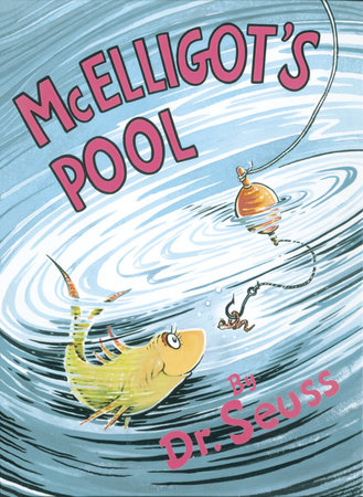 McElligot's Pool by Dr. Seuss