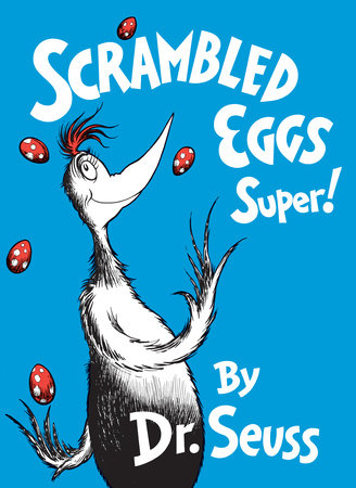 SCRAMBLED EGGS SUPER by Dr. Seuss