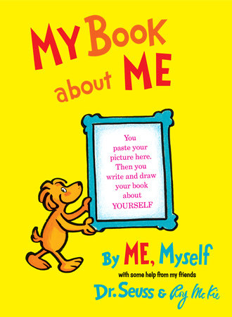 My Book About Me by ME Myself by Dr. Seuss