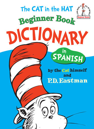 The Cat in the Hat Beginner Book Dictionary in Spanish by P.D. Eastman