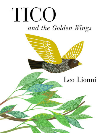 Tico and the Golden Wings by Leo Lionni