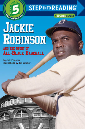 Jackie Robinson and the Story of All Black Baseball by Jim O'Connor