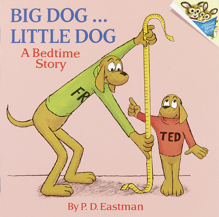 Big Dog, Little Dog by P.D. Eastman