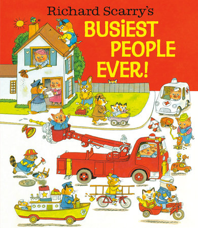 Richard Scarry's Busiest People Ever by Richard Scarry