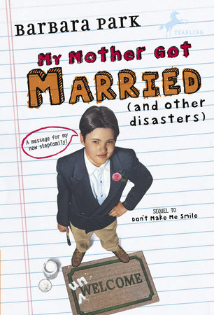 My Mother Got Married and Other Disasters by Barbara Park