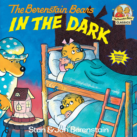 The Berenstain Bears in the Dark by Stan Berenstain and Jan Berenstain
