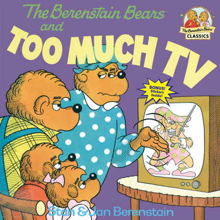 The Berenstain Bears and Too Much TV by Stan Berenstain and Jan Berenstain