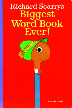 Richard Scarry's Biggest Word Book Ever! by Richard Scarry